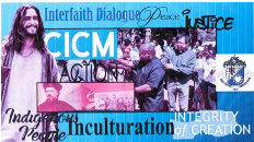 CICM in Action: Justice, Peace and Integrity of Creation; Indigenous Peoples; Interreligious Dialogu