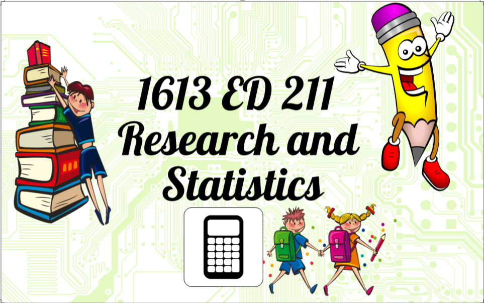 Research and Statistics (ED 211[1613] MAT - Bio)
