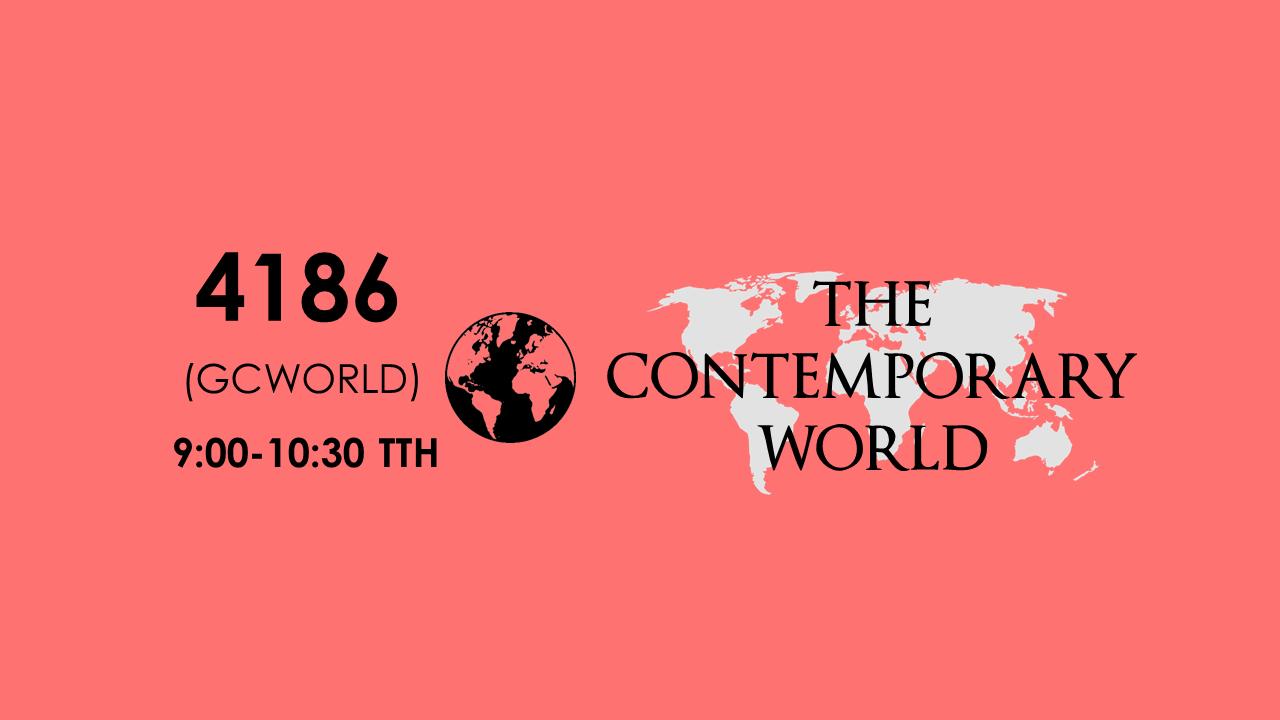 4186 The Contemporary World 9:00-10:30 TTH (SEAIT BSCpE 2)